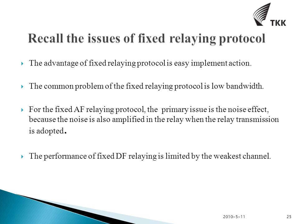  The advantage of fixed relaying protocol is easy implement action.