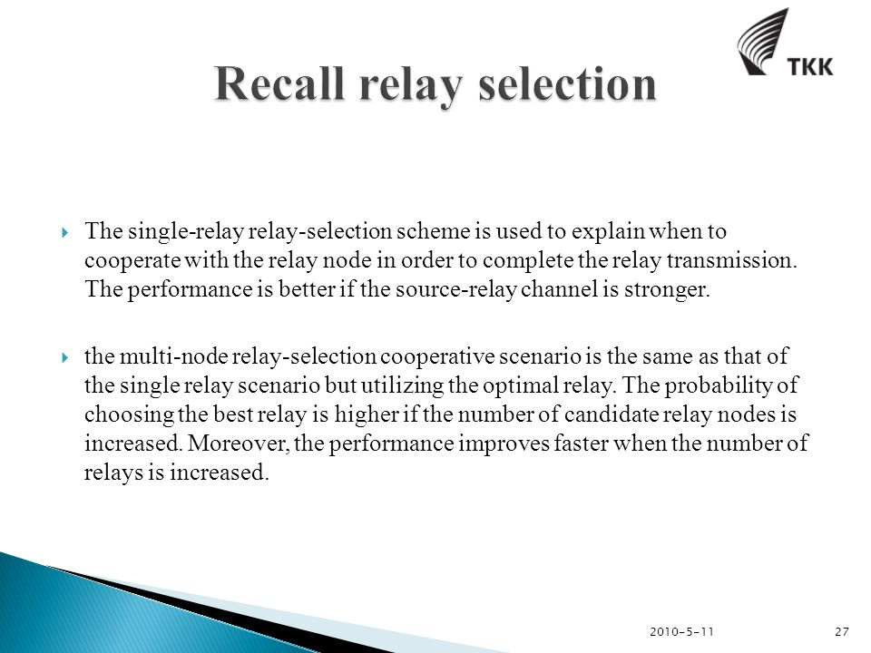  The single-relay relay-selection scheme is used to explain when to cooperate with the relay node in order to complete the relay transmission.