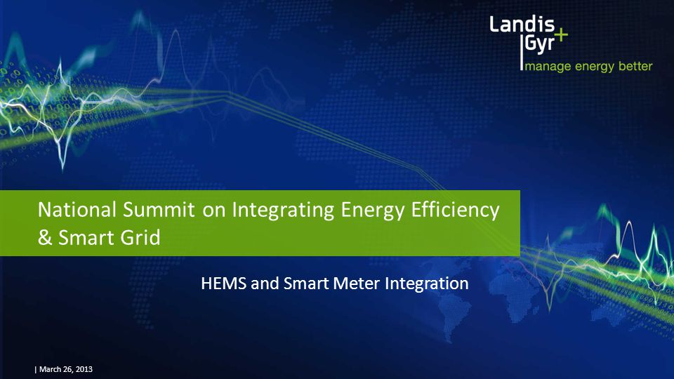 | March 26, 2013 National Summit on Integrating Energy Efficiency & Smart Grid HEMS and Smart Meter Integration