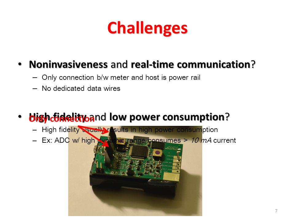 Outline Motivation Challenges and System design – Host-meter Communication – High Fidelity Measurement System evaluation Case study Conclusion 8
