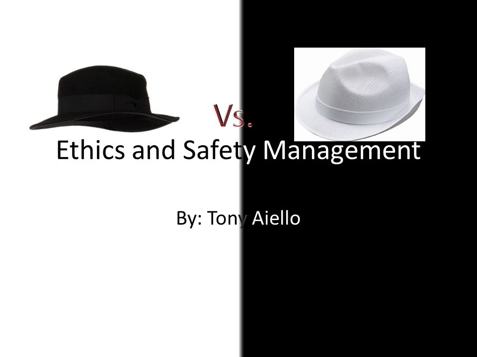 Ethics and Safety Management