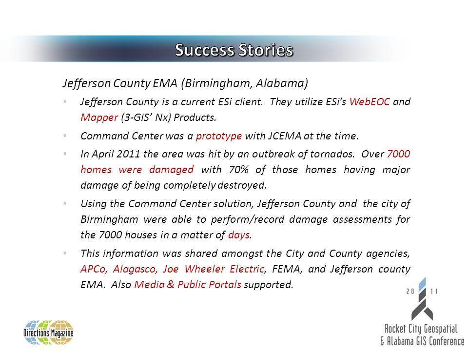 Jefferson County EMA (Birmingham, Alabama) Jefferson County is a current ESi client.