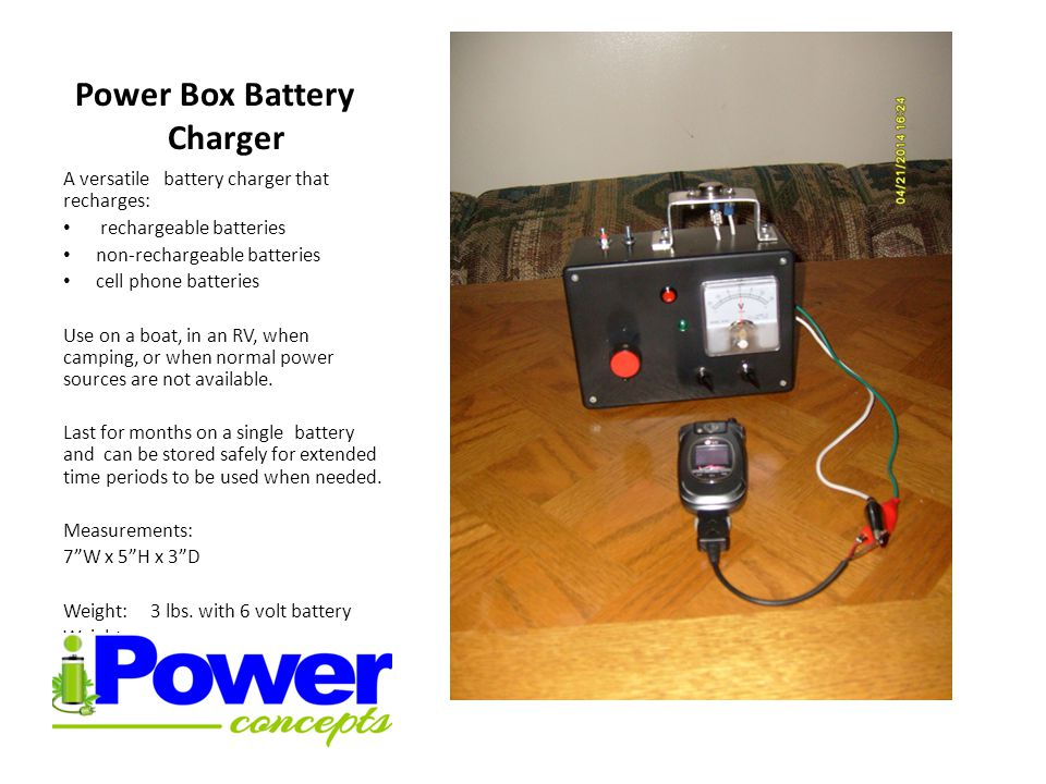 Power Box Battery Charger A versatile battery charger that recharges: rechargeable batteries non-rechargeable batteries cell phone batteries Use on a boat, in an RV, when camping, or when normal power sources are not available.