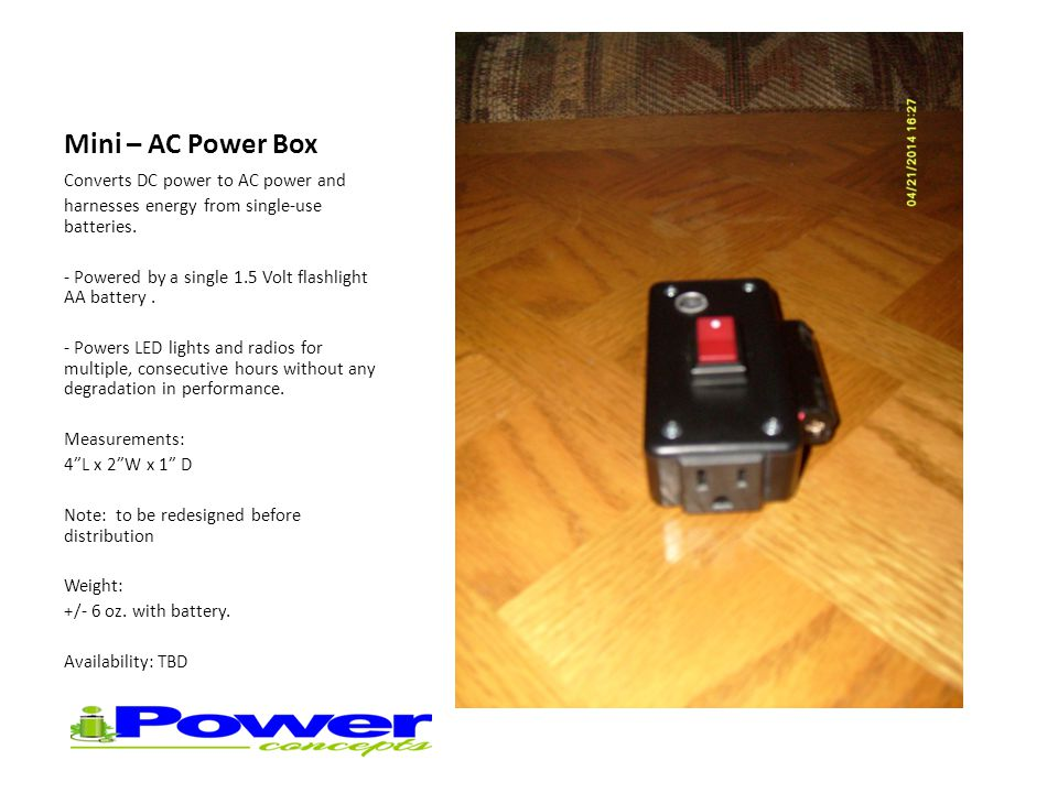 Mini – AC Power Box Converts DC power to AC power and harnesses energy from single-use batteries.