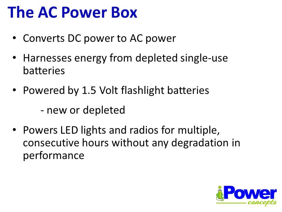 AC Power Box with 1.5 Volt flashlight battery The AC Power Box