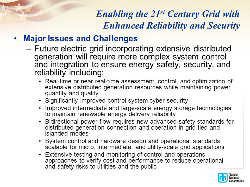 Enabling the 21 st Century Grid with Enhanced Reliability and Security Major Issues and Challenges –Future electric grid incorporating extensive distr