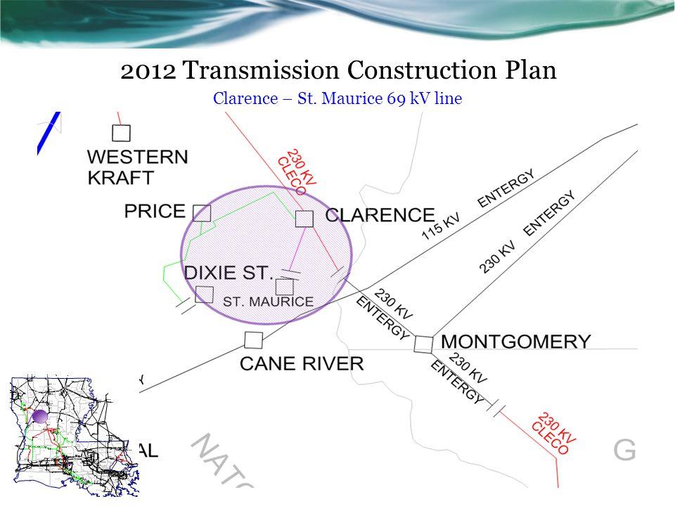 2012 Transmission Construction Plan Clarence – St. Maurice 69 kV line