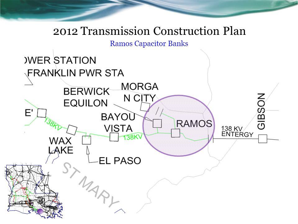 2012 Transmission Construction Plan Ramos Capacitor Banks
