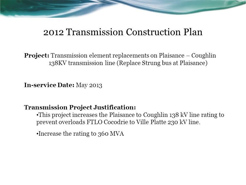 2012 Transmission Construction Plan Project: Transmission element replacements on Plaisance – Coughlin 138KV transmission line (Replace Strung bus at