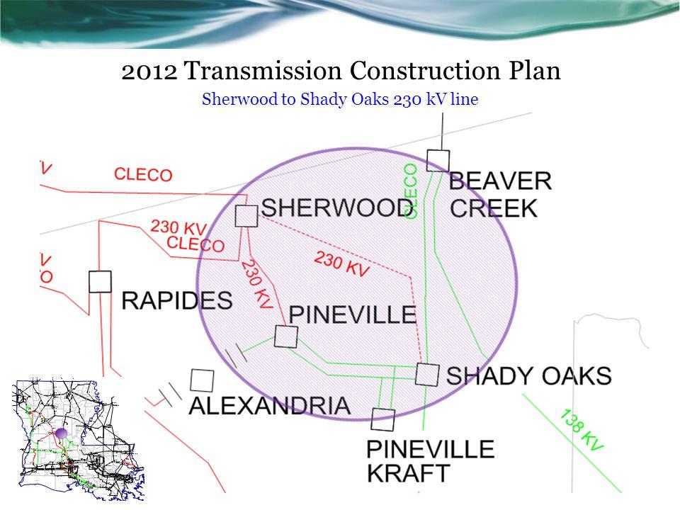 2012 Transmission Construction Plan Sherwood to Shady Oaks 230 kV line