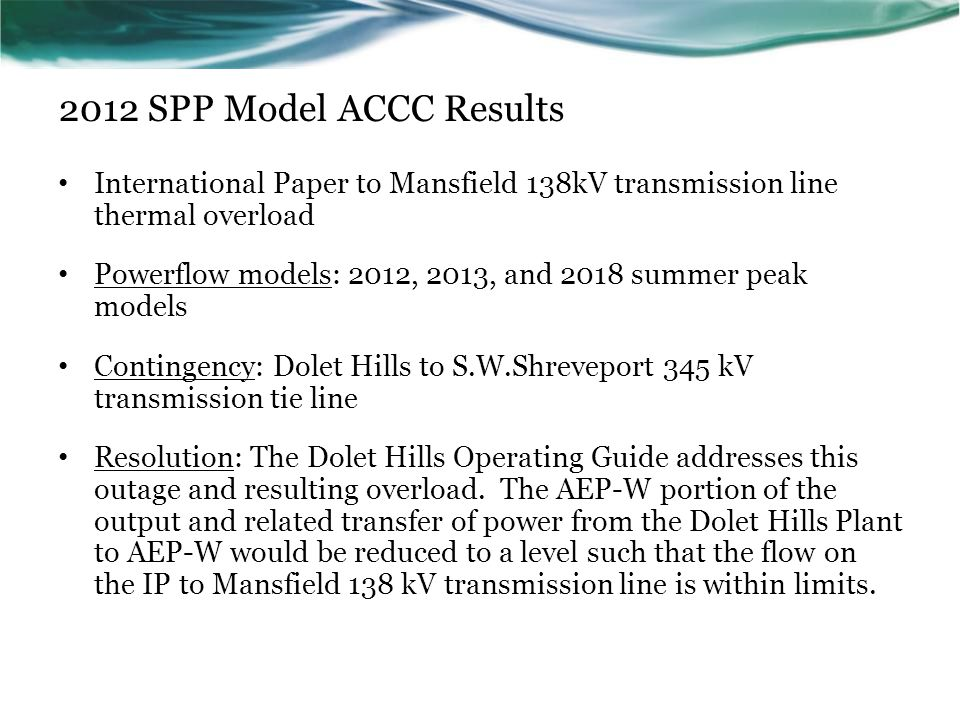 2012 SPP Model ACCC Results International Paper to Mansfield 138kV transmission line thermal overload Powerflow models: 2012, 2013, and 2018 summer pe