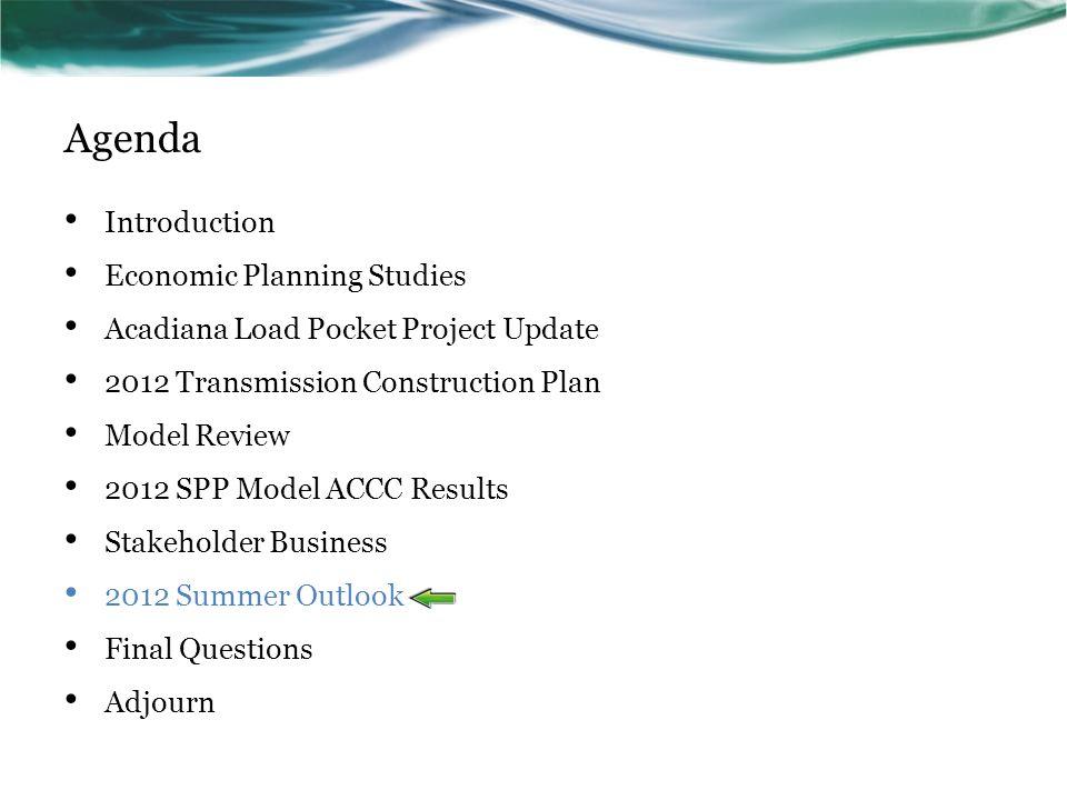 Agenda Introduction Economic Planning Studies Acadiana Load Pocket Project Update 2012 Transmission Construction Plan Model Review 2012 SPP Model ACCC
