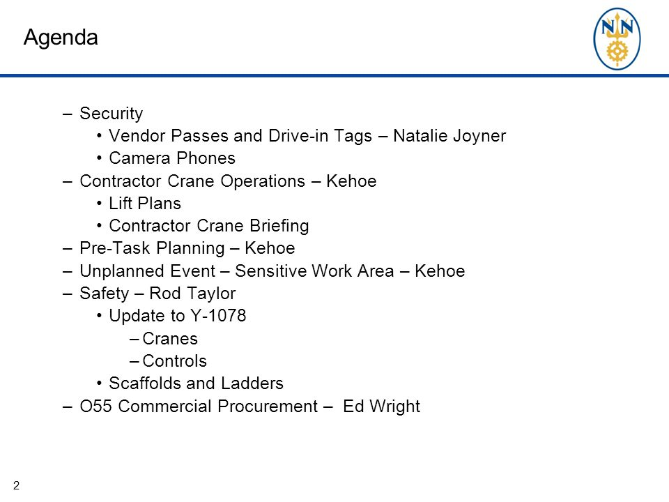 Agenda –Security Vendor Passes and Drive-in Tags – Natalie Joyner Camera Phones –Contractor Crane Operations – Kehoe Lift Plans Contractor Crane Brief