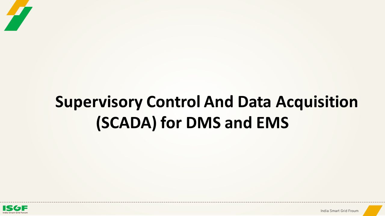 Supervisory Control And Data Acquisition (SCADA) for DMS and EMS