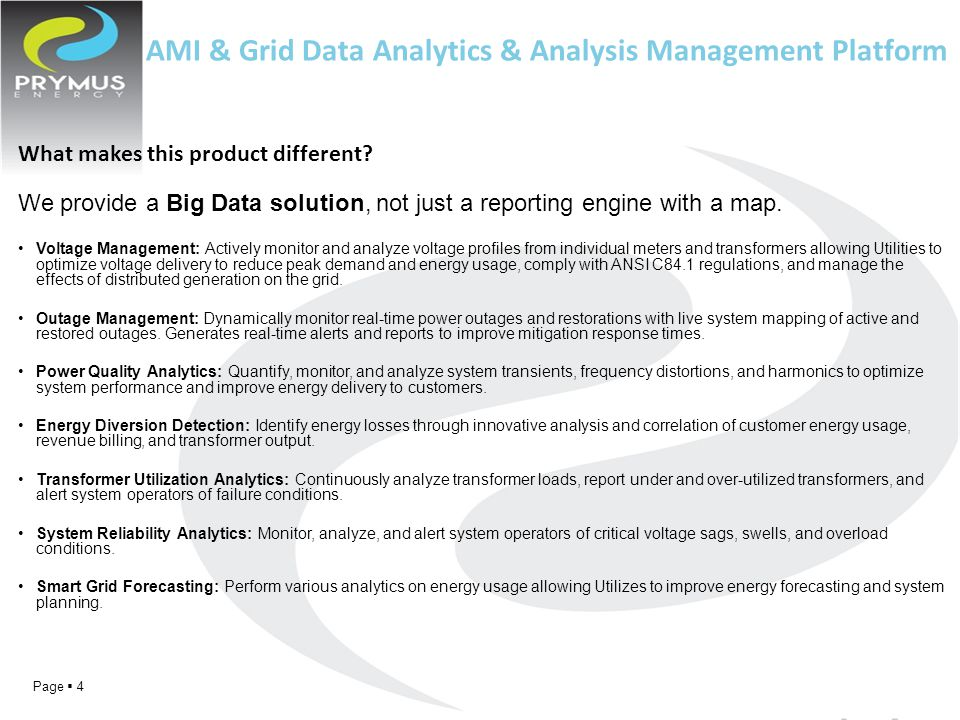 AMI & Grid Data Analytics & Analysis Management Platform Page  4 What makes this product different.