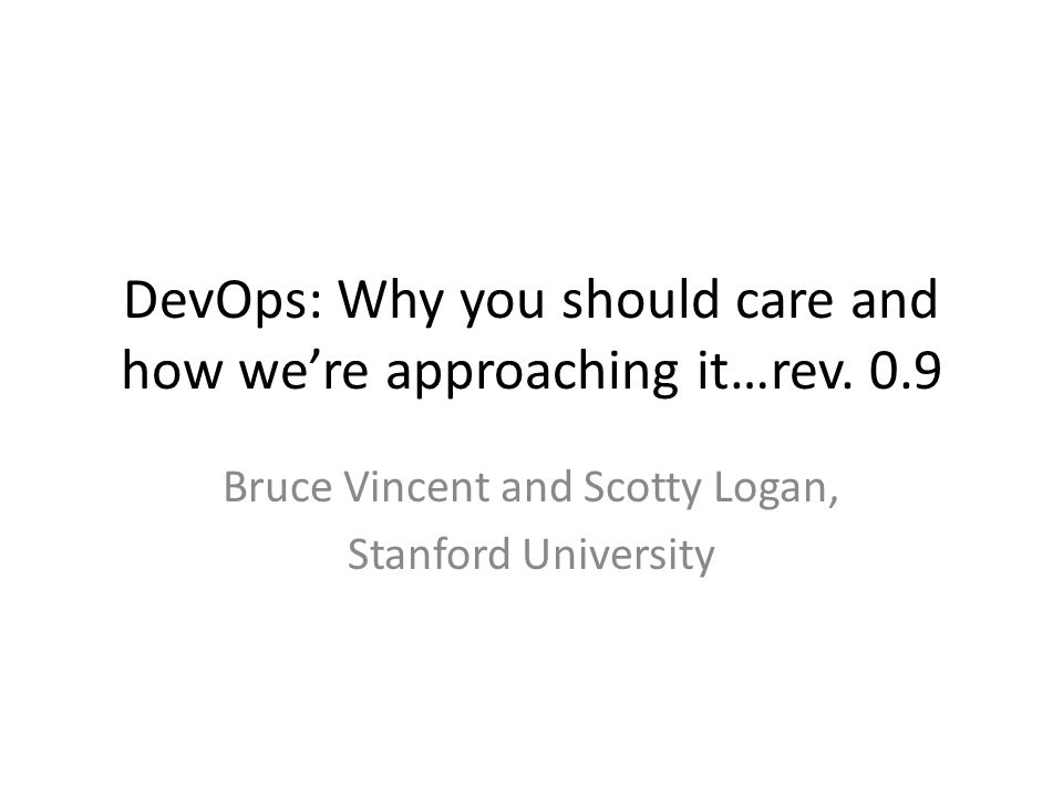 DevOps: Why you should care and how we're approaching it…rev.