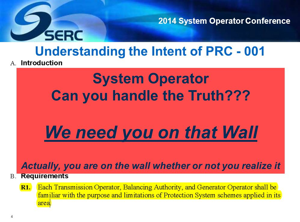 2014 System Operator Conference Understanding the Intent of PRC - 004 Protection System Misoperations will happen FIX THEM.