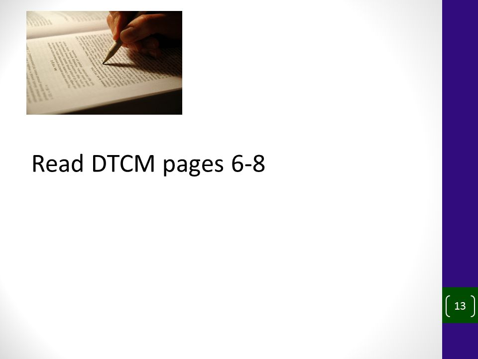 13 Read DTCM pages 6-8