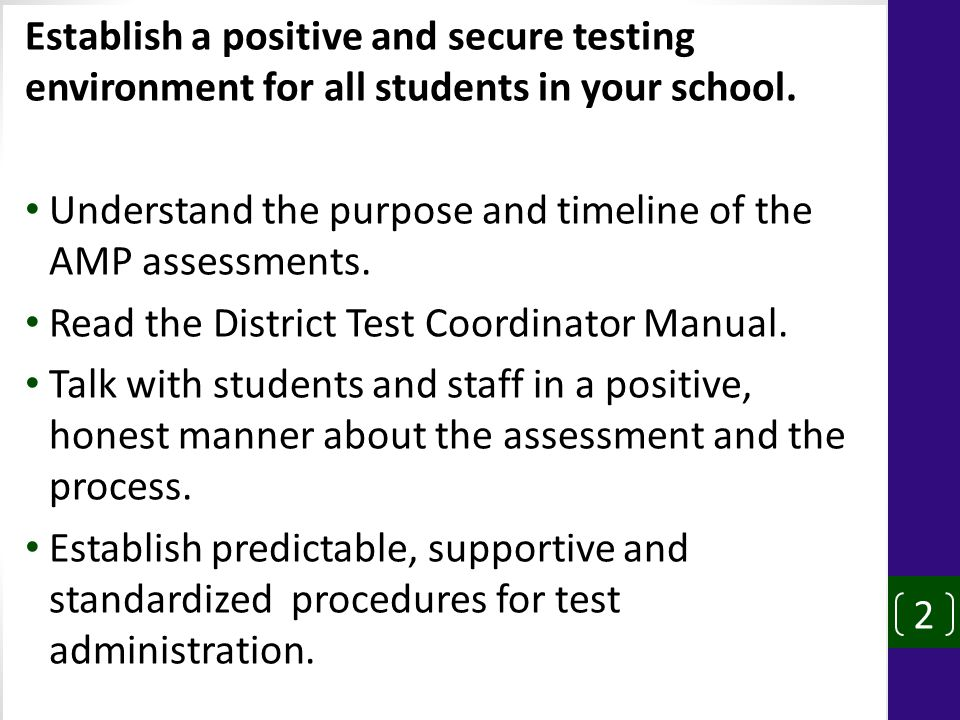 2 Establish a positive and secure testing environment for all students in your school.