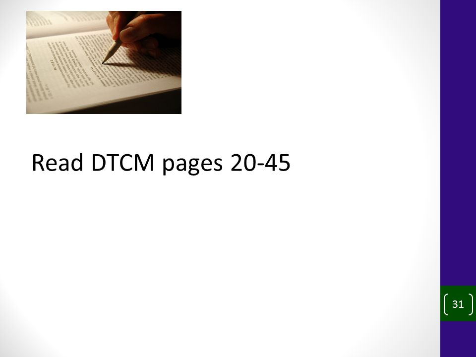 31 Read DTCM pages 20-45