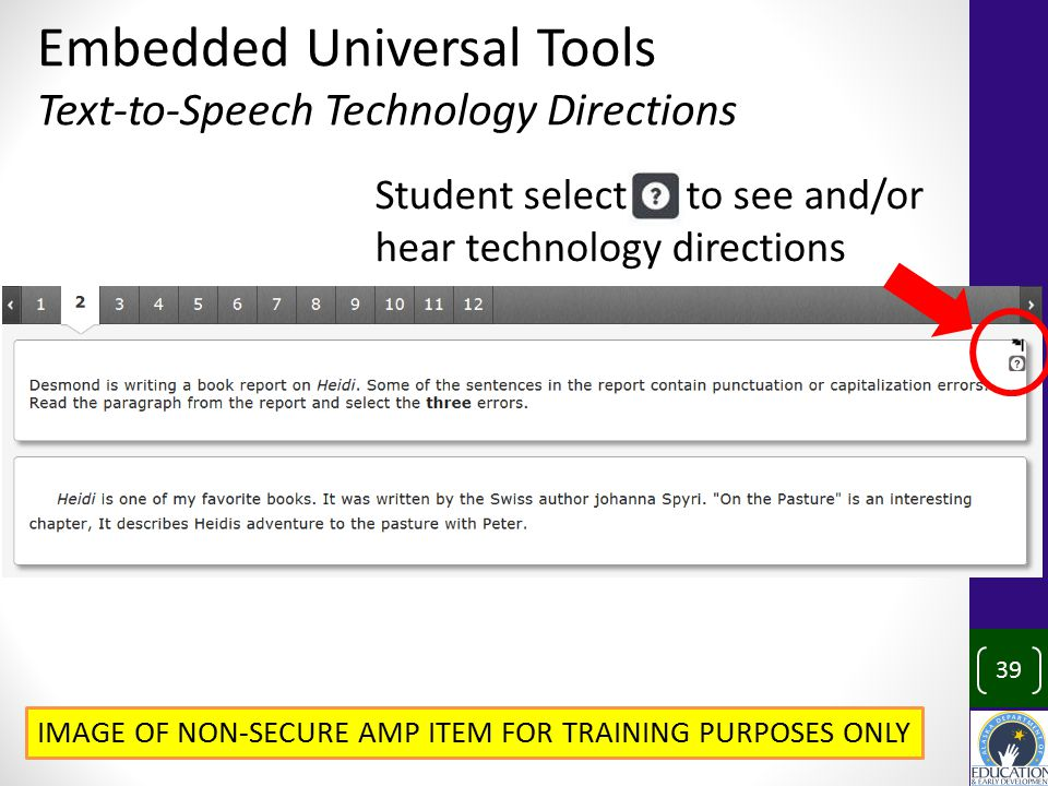 39 Embedded Universal Tools Text-to-Speech Technology Directions IMAGE OF NON-SECURE AMP ITEM FOR TRAINING PURPOSES ONLY Student select to see and/or hear technology directions