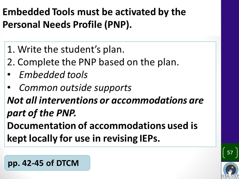 Embedded Tools must be activated by the Personal Needs Profile (PNP).