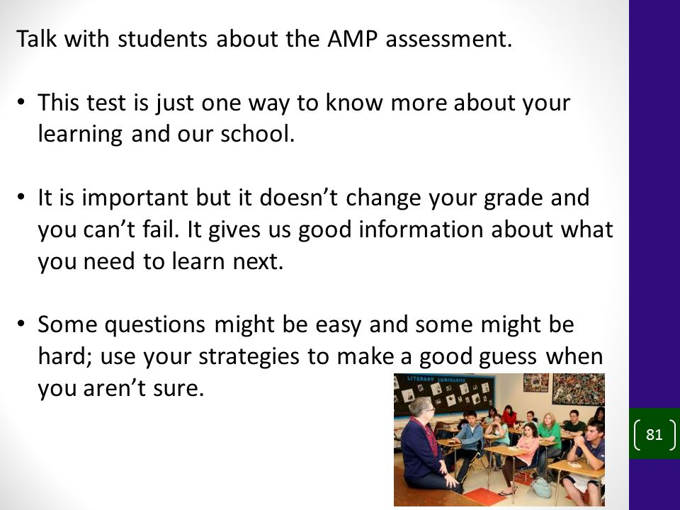 81 Talk with students about the AMP assessment.
