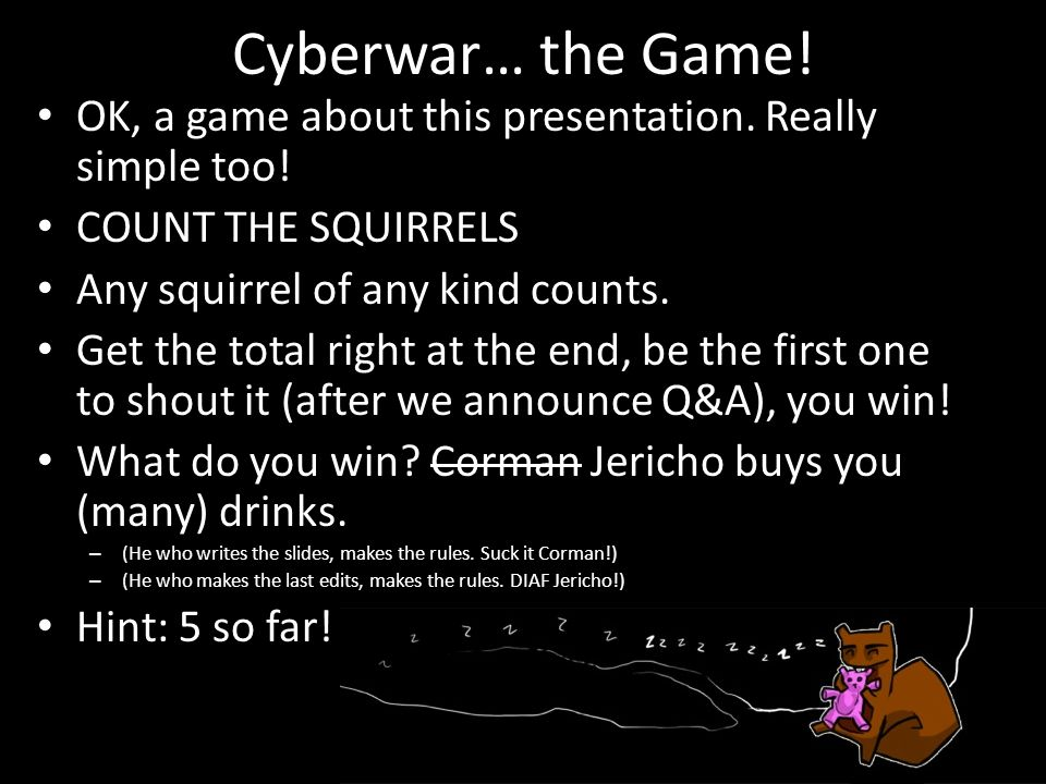 Cyberwar… the Game.OK, a game about this presentation.