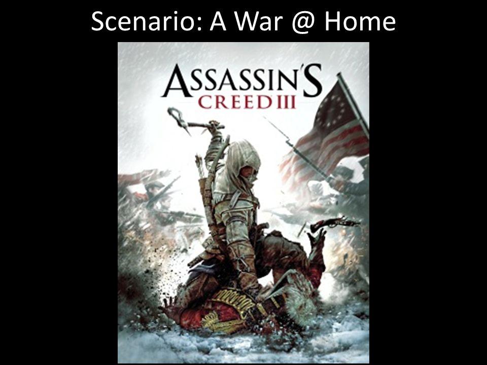Scenario: A War @ Home