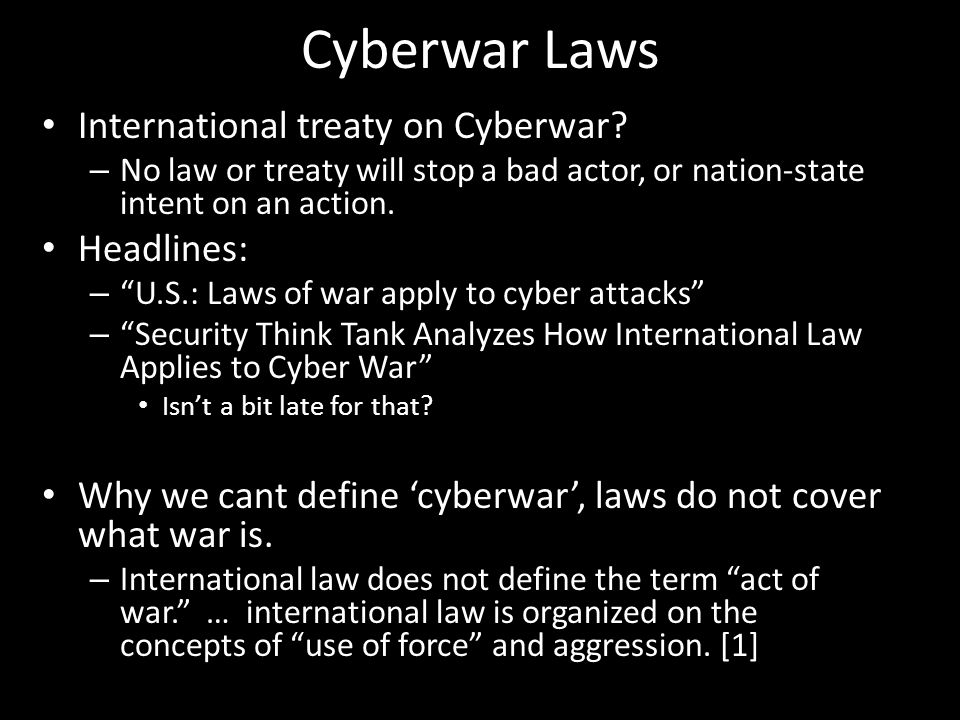 Cyberwar Laws International treaty on Cyberwar.