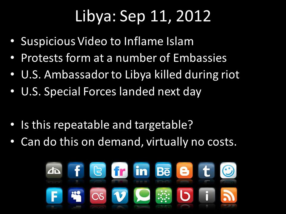 Libya: Sep 11, 2012 Suspicious Video to Inflame Islam Protests form at a number of Embassies U.S.