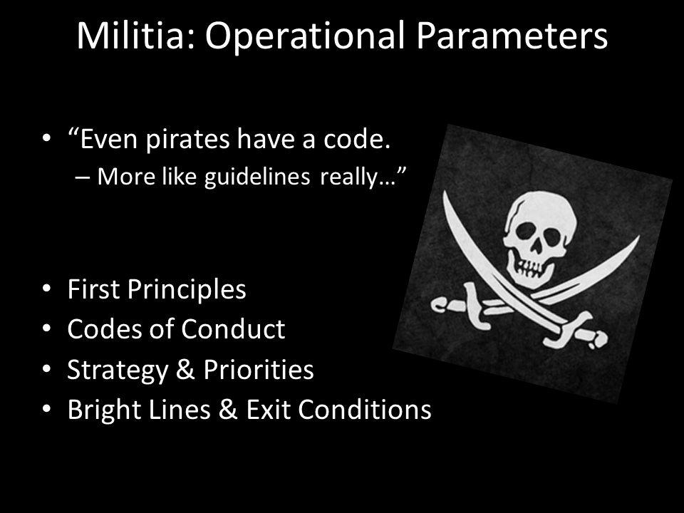 Militia: Operational Parameters Even pirates have a code.
