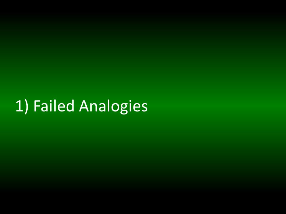 1) Failed Analogies