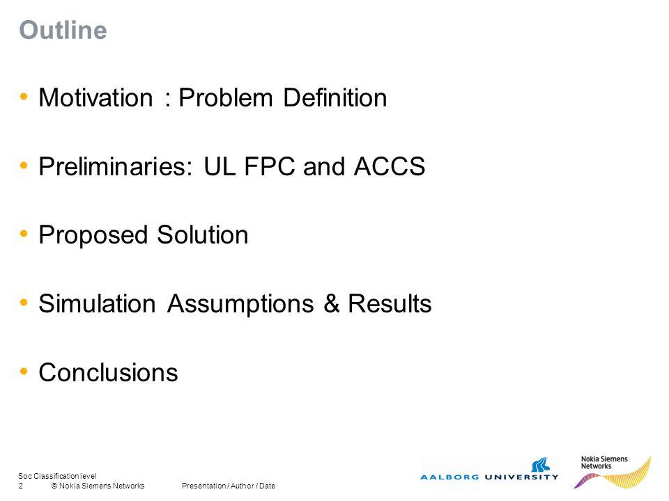 Soc Classification level 13© Nokia Siemens Networks Thank You! Questions? lug@es.aau.dk