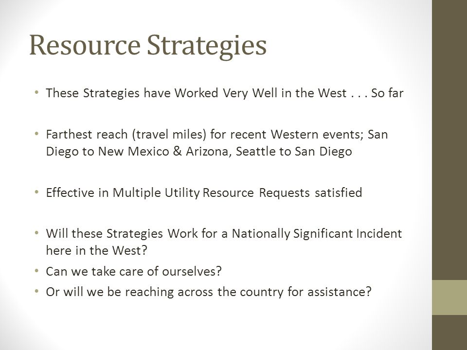 Resource Strategies These Strategies have Worked Very Well in the West...