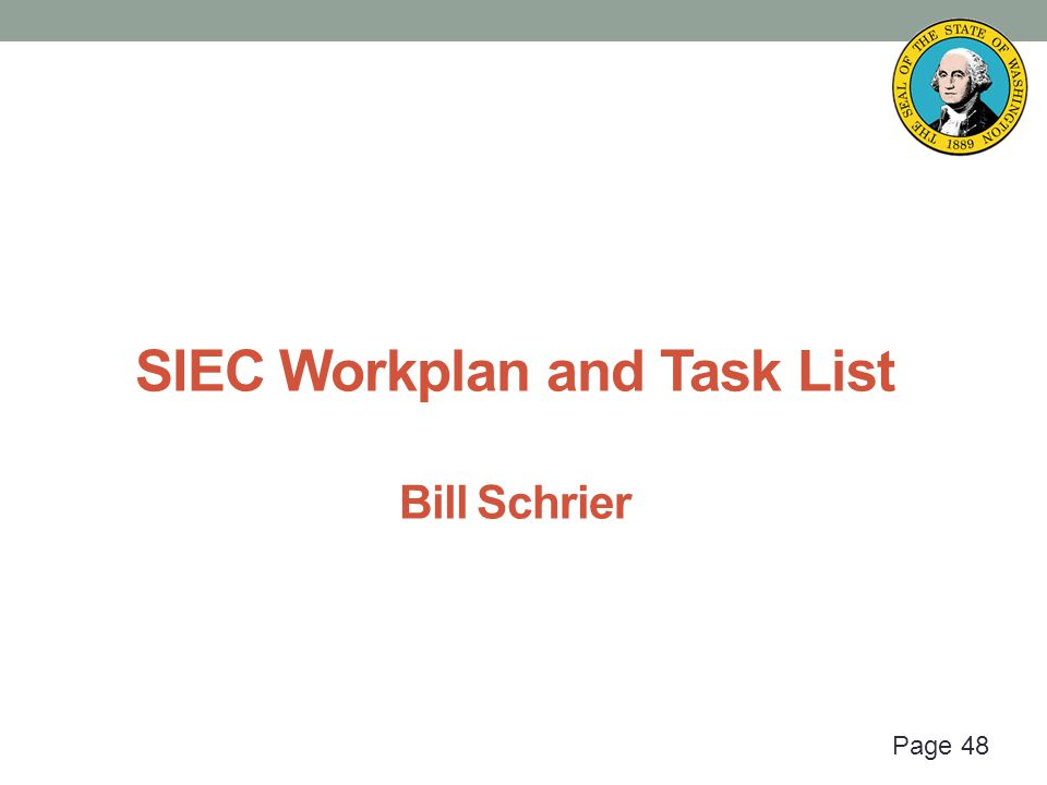 Page 48 SIEC Workplan and Task List Bill Schrier