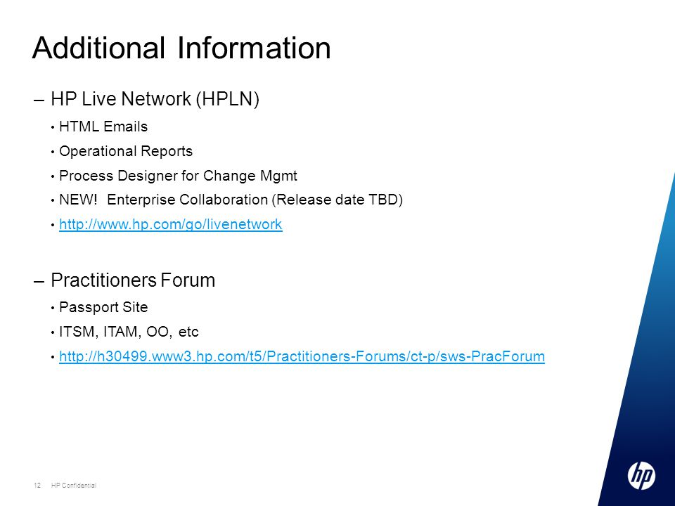 –HP Live Network (HPLN) HTML Emails Operational Reports Process Designer for Change Mgmt NEW! Enterprise Collaboration (Release date TBD) http://www.h