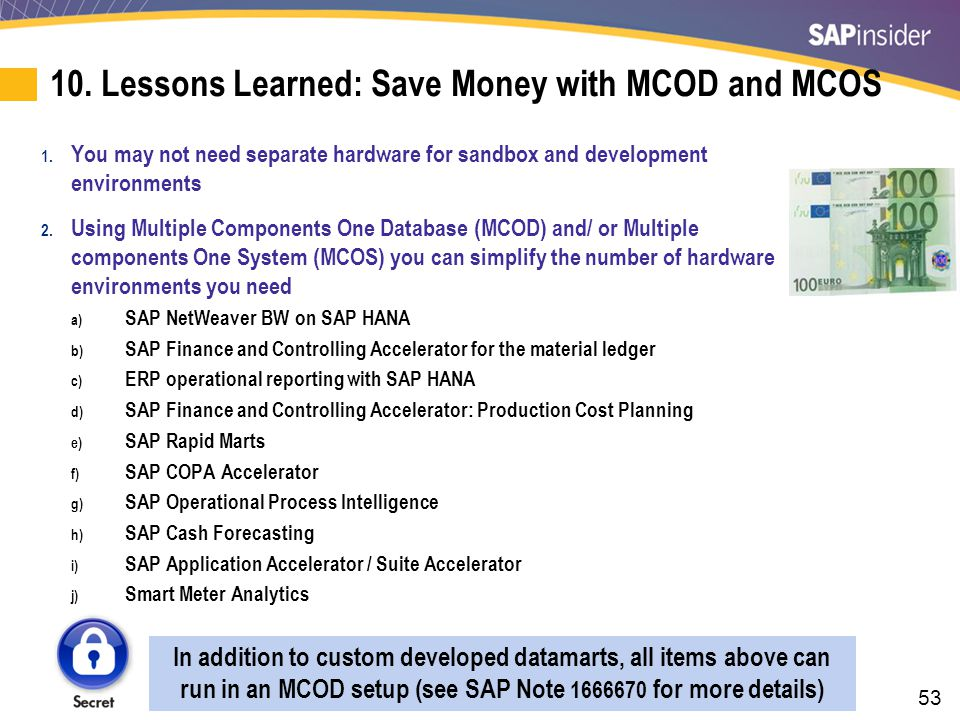 53 10. Lessons Learned: Save Money with MCOD and MCOS 1. You may not need separate hardware for sandbox and development environments 2. Using Multiple