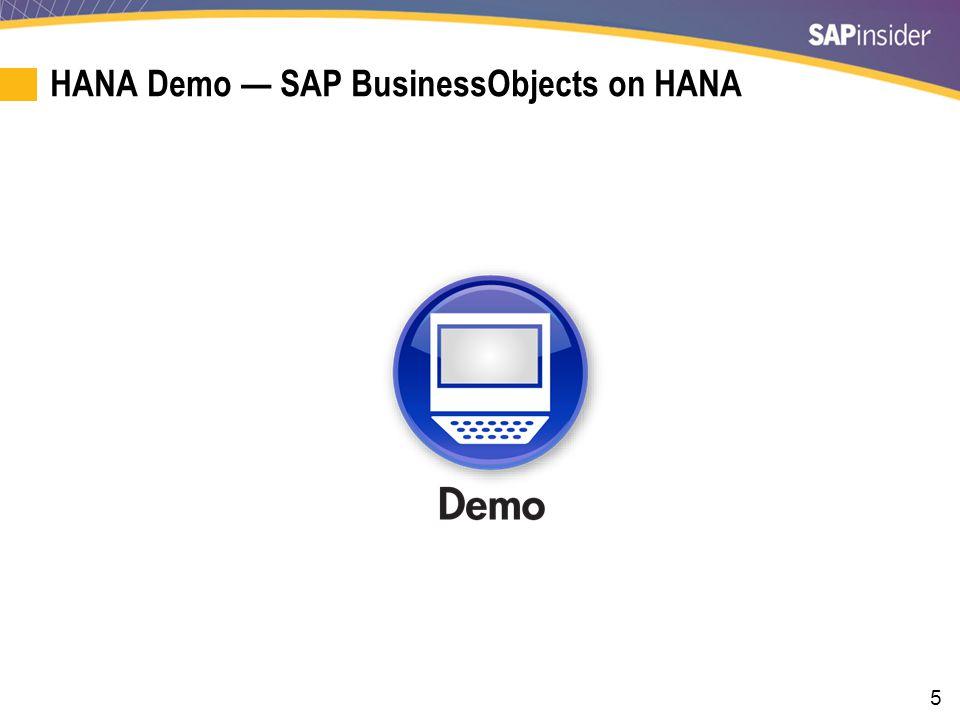 5 HANA Demo — SAP BusinessObjects on HANA