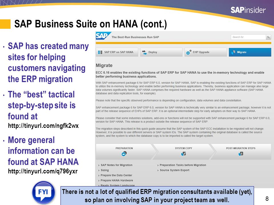 39 Budgeting a HANA Migration Project — Training Remember to budget for HANA training employees before the project starts Class schedules are found at: training.sap.com On average, plan for $3,000 to $6,000 to train each team member plus traveling costs if you don't use e-learning