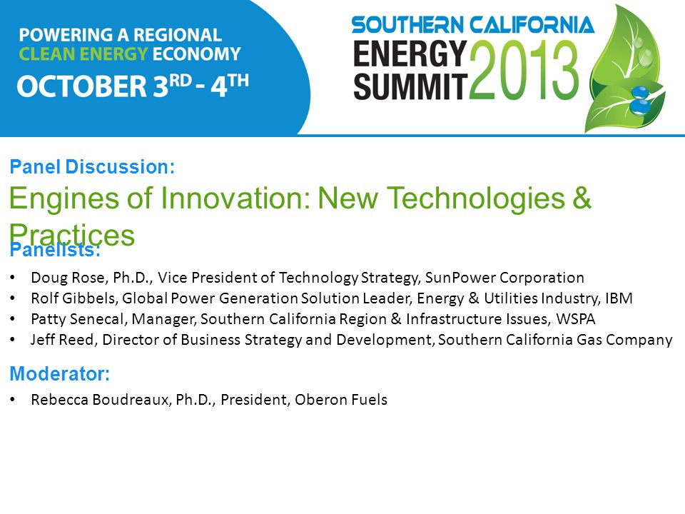Panel Discussion: Engines of Innovation: New Technologies & Practices Panelists: Doug Rose, Ph.D., Vice President of Technology Strategy, SunPower Cor