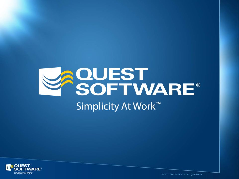 ©2011 Quest Software, Inc. All rights reserved.©2011 Quest Software, Inc. All rights reserved..