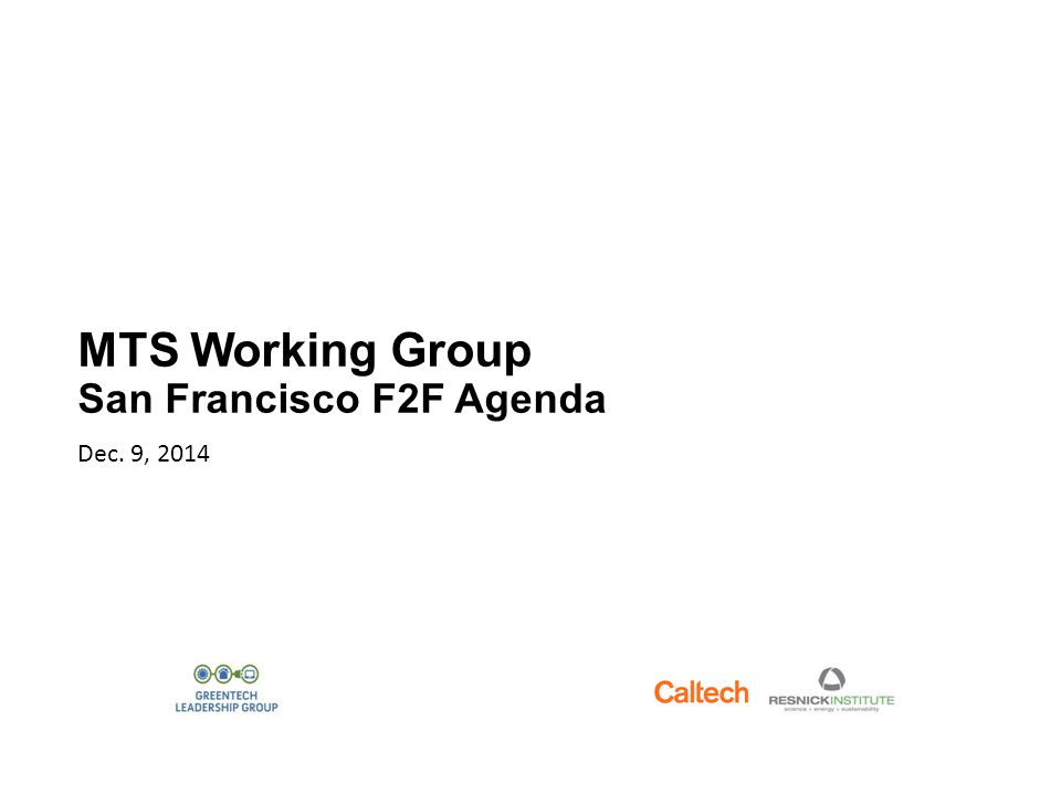 MTS Working Group San Francisco F2F Agenda Dec. 9, 2014