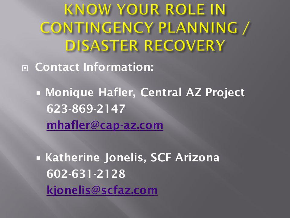  Contact Information:  Monique Hafler, Central AZ Project 623-869-2147 mhafler@cap-az.com  Katherine Jonelis, SCF Arizona 602-631-2128 kjonelis@scfaz.com
