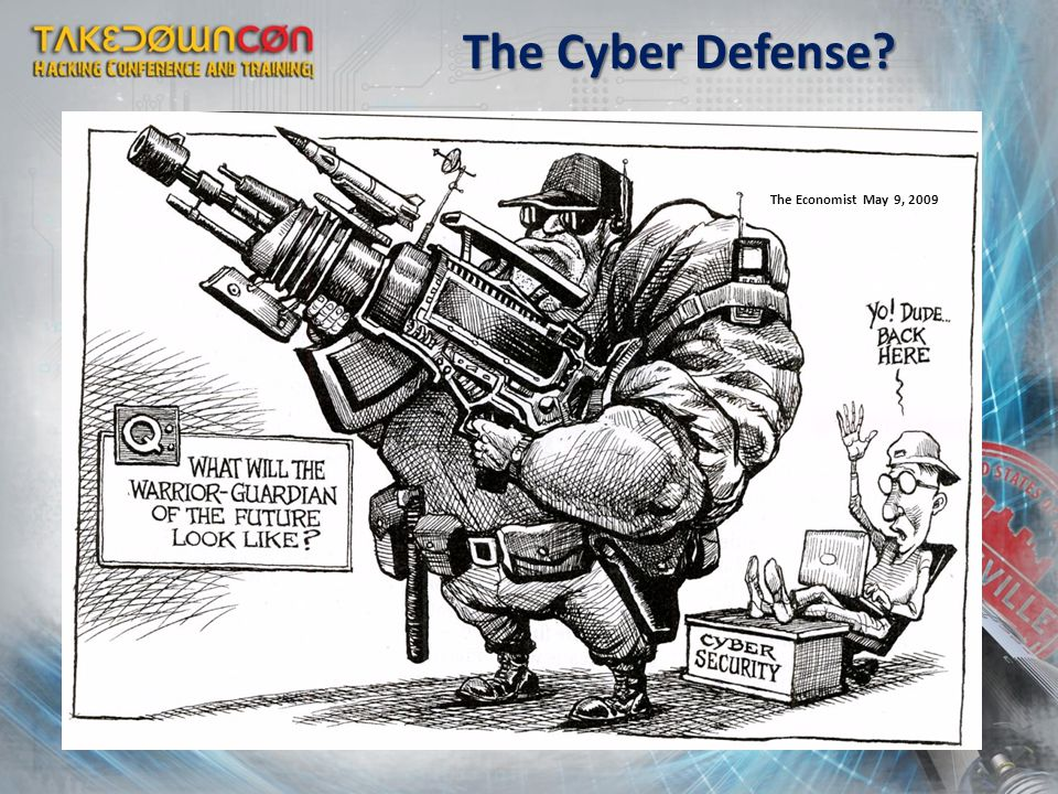The Cyber Defense? The Economist May 9, 2009