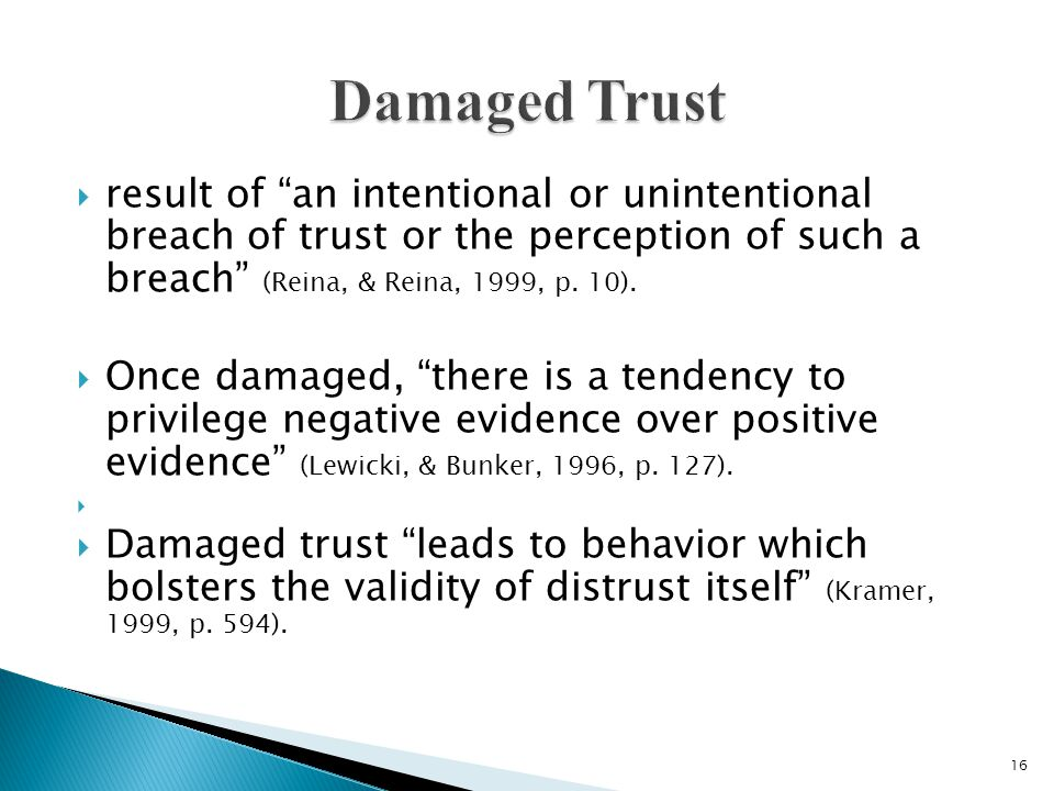  result of an intentional or unintentional breach of trust or the perception of such a breach (Reina, & Reina, 1999, p.