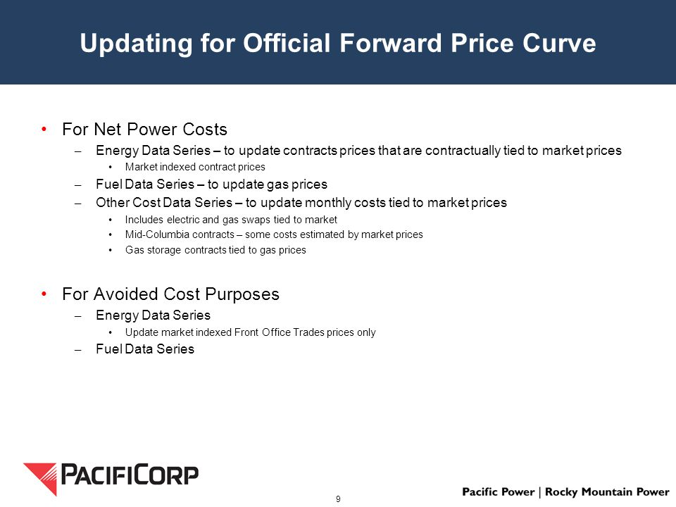 Typical Avoided Cost Study Base Case – Starting point is similar to general rate case net power cost study – Includes IRP resources – Includes signed and potential QF resources Avoided Cost Case – Revise Demand Data Series Add the potential QF hourly generation profile Revise (partially displace) IRP Front Office Trades – Add the Potential QF Resource – Revise (partially displace) the next deferrable IRP CCCT Note: Capital costs of the partially displaced IRP CCCT are calculated outside of GRID 10