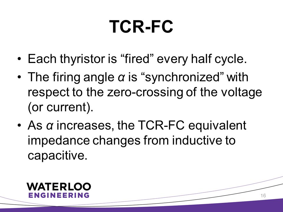 """TCR-FC Each thyristor is """"fired"""" every half cycle. The firing angle α is """"synchronized"""" with respect to the zero-crossing of the voltage (or current)."""