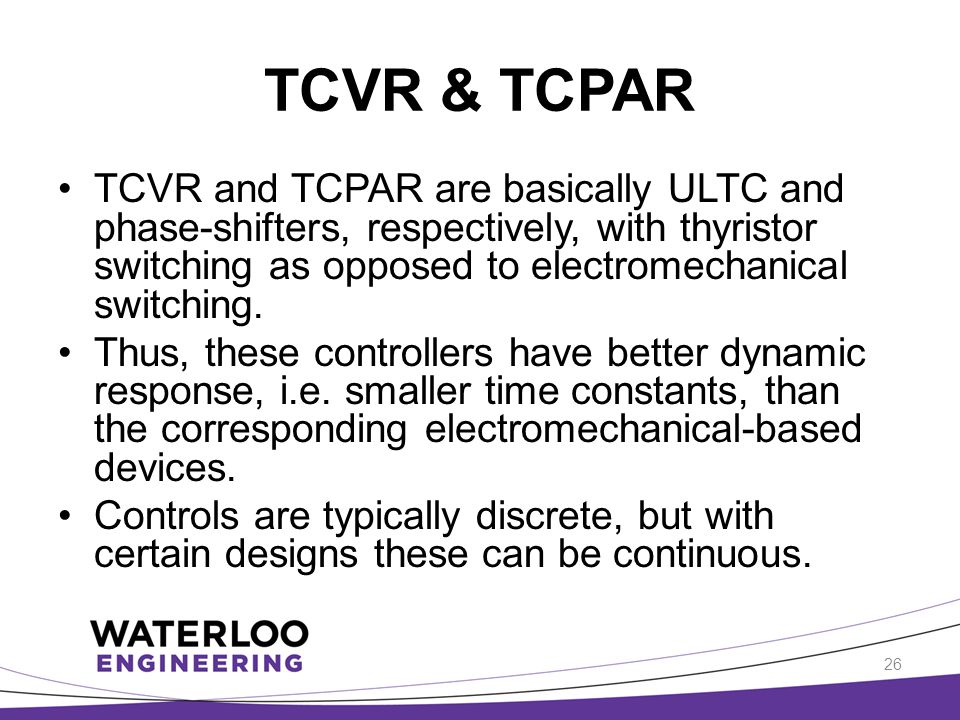 TCVR & TCPAR TCVR and TCPAR are basically ULTC and phase-shifters, respectively, with thyristor switching as opposed to electromechanical switching. T