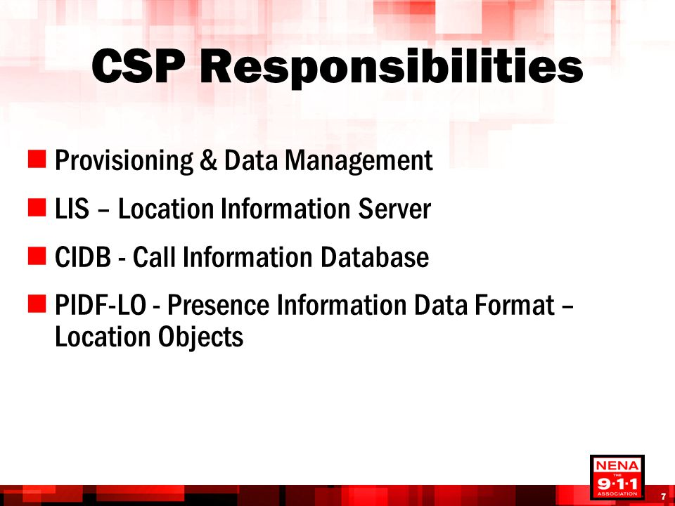 CSP Responsibilities Provisioning & Data Management LIS – Location Information Server CIDB - Call Information Database PIDF-LO - Presence Information